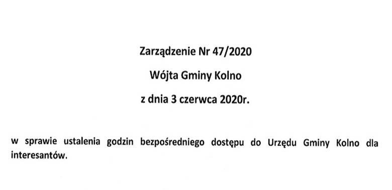 Zarządzenie Nr 47/2020 Wójta Gminy Kolno z dnia 3 czerwca 2020 r. w sprawie ustalenia godzin bezpośredniego dostępu do Urzędu Gminy Kolno dla interesantów