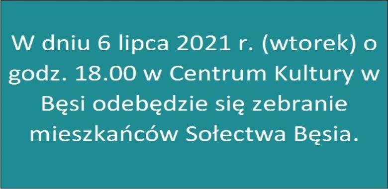 Zebranie mieszkańców Sołectwa Bęsia - wtorek, 6 lipca 2021 r., godz. 18.00